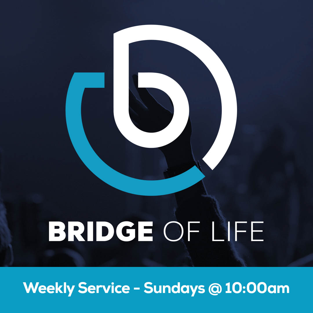 Bridge of Life Ministries - Weekly Service